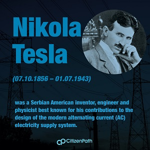 Immigrant STEM innovator: Nikola Tesla was a Serbian inventor, engineer and physicist best known for his contributions to the design or the modern alternating current (AC) electricity supply system.